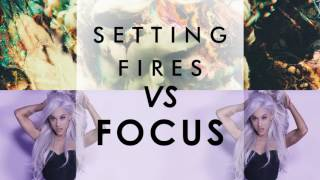 MASHUP | Setting Fires vs Focus (Chainsmokers, Ariana Grande, XYLØ)