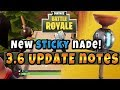 FORTNITE NEW STICKY NADE! 3.6 Update + Patch Notes Bug / Fixes