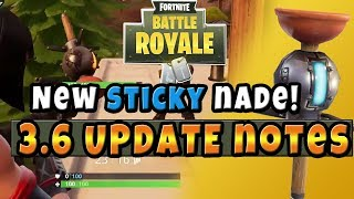 FORTNITE NOUVEAU STICKY NADE! 3.6 Mise à jour - Patch Notes Bug / Fixes