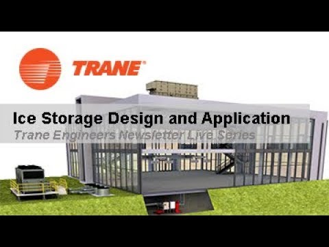 Trane ENL: Ice Storage Design and Application