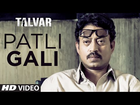 Patli Gali Video Song - Talvar