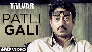 Patli Gali VIDEO Song - Sukhwinder Singh | Irfan Khan | Talvar | T-Series