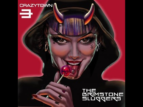 Crazy Town - The Brimstone Sluggers (2015) (Full Album)