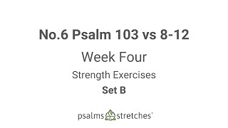 No  6 Psalm 103 vs 8 12 Week 4 Set B