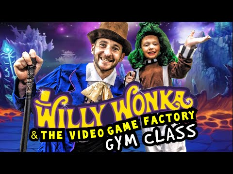 Kids Workout! WILLY WONKA & THE VIDEO GAME FACTORY GYM CLASS! Kids Workout Videos, DANCE, & P.E!