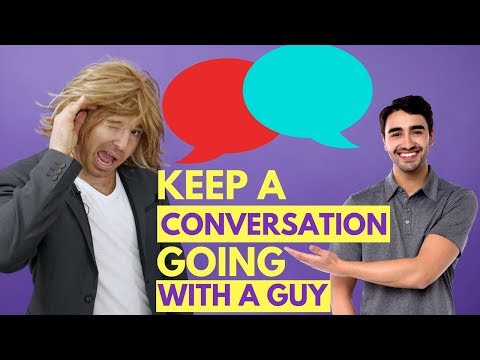 How to Keep a Conversation Going With a Guy | 4 (PROVEN) Expert Tips: