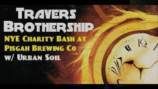 Travers Brothership 2018 NYE Show LIVE @ Pisgah Brewing Co. 12-31-2017