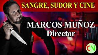 Sangre, sudor y cine MARCOS MUÑOZ - Director