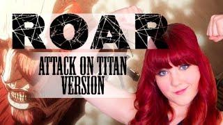 Repeat youtube video Roar - Attack on Titan version