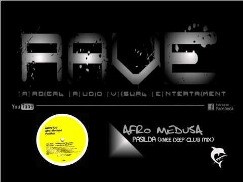 AFRO MEDUSA - PASILDA [knee deep club mix] HQ