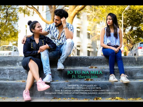 Jo Tu Na Mila | Sherya Jain | Sanika Dhormale | Akshay Patil | Rushi Damse RD | Part 1st |