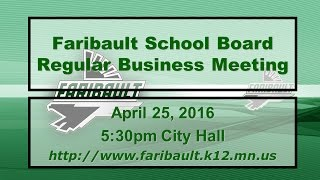 Regular School Board Meeting of ISD 656 from Monday April 25, 2016