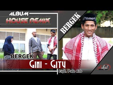 BERGEK -  GINI GITU ( Albmum Remix House Bergek Gini - Gitu )