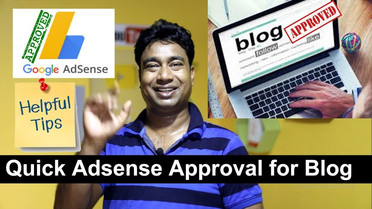 How to get your Blog Quickly approved by Google Adsense | 5 tips