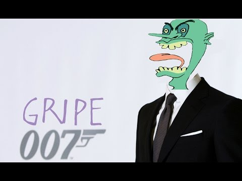 Gripe 007 - Bond, Gripe Bond with Jason Villiard