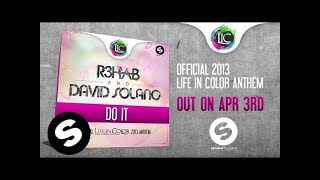 R3hab & David Solano - Do It (Life In Color Anthem 2013) [OUT NOW]