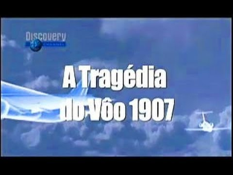 Documentario Discovery Channel A tragedia do Voo 1907