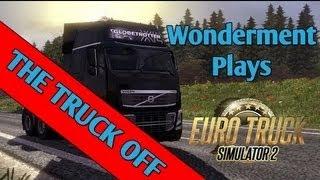 #8 Wonderment Play - Euro Truck Simulator 2 - The Truck Off