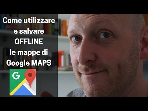 Come utilizzare e salvare offline le mappe di Google Maps