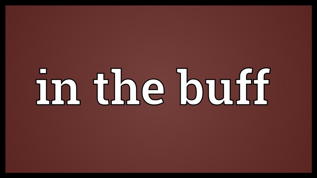 In the buff Meaning