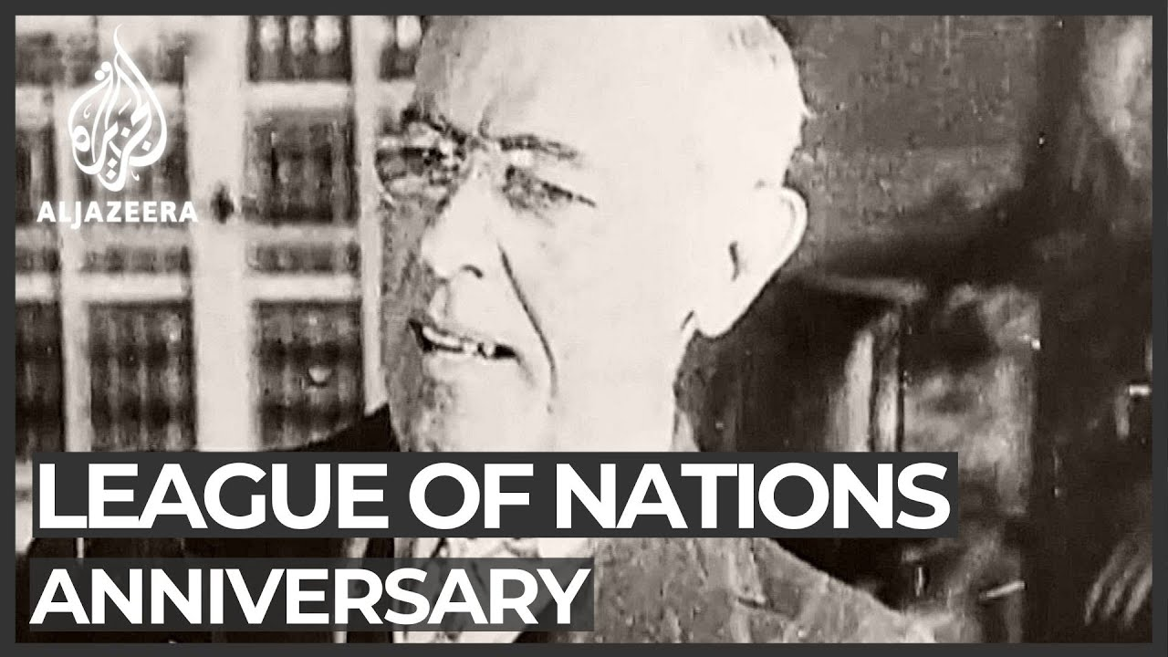 League of Nations: 100 years since founding of UN predecessor
