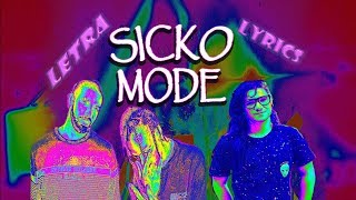 Travis Scott - SICKO MODE (Skrillex Remix) [Lyrics letra en ingles y espanol]