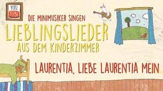 Laurentia, liebe Laurentia I Kinderlieder I Lieblingslieder  aus dem Kinderzimmer I Die Minimusiker