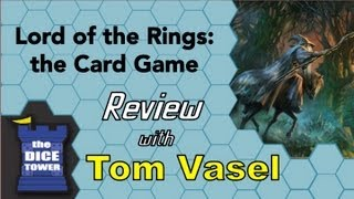 Lord of the Rings Card Game Review - with Tom Vasel