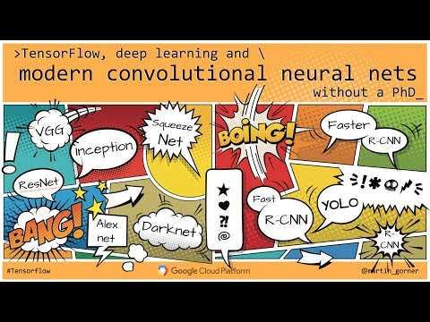 Tensorflow, deep learning and modern convolutional neural nets, without a PhD by Martin Görner