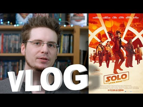 Vlog - Solo : A Star Wars Story