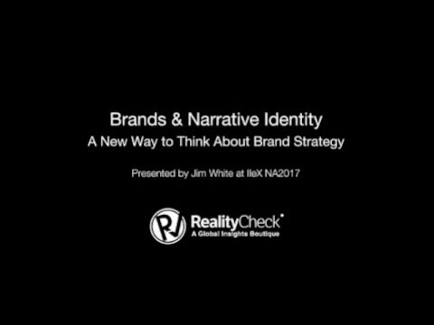 Brands & Narrative Identity:  A New Way to Think About Brand Strategy