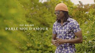 Kaf Malbar - Parle Moi D'Amour - #KingKafMalbar - 02 / 2021 (Clip Officiel)