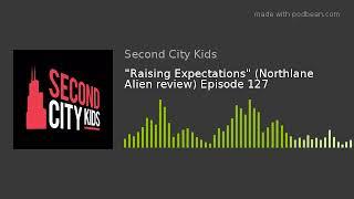 Raising Expectations Northlane Alien review Episode 127
