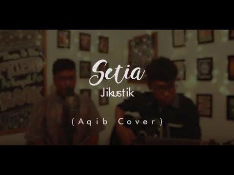 Jikustik - Setia (SHORT COVER by Aqib ft Billy)