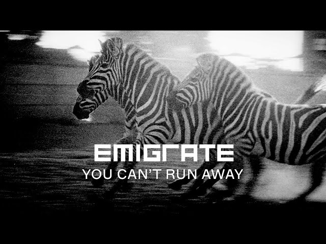 EMIGRATE - YOU CAN´T RUN AWAY (Official Video)