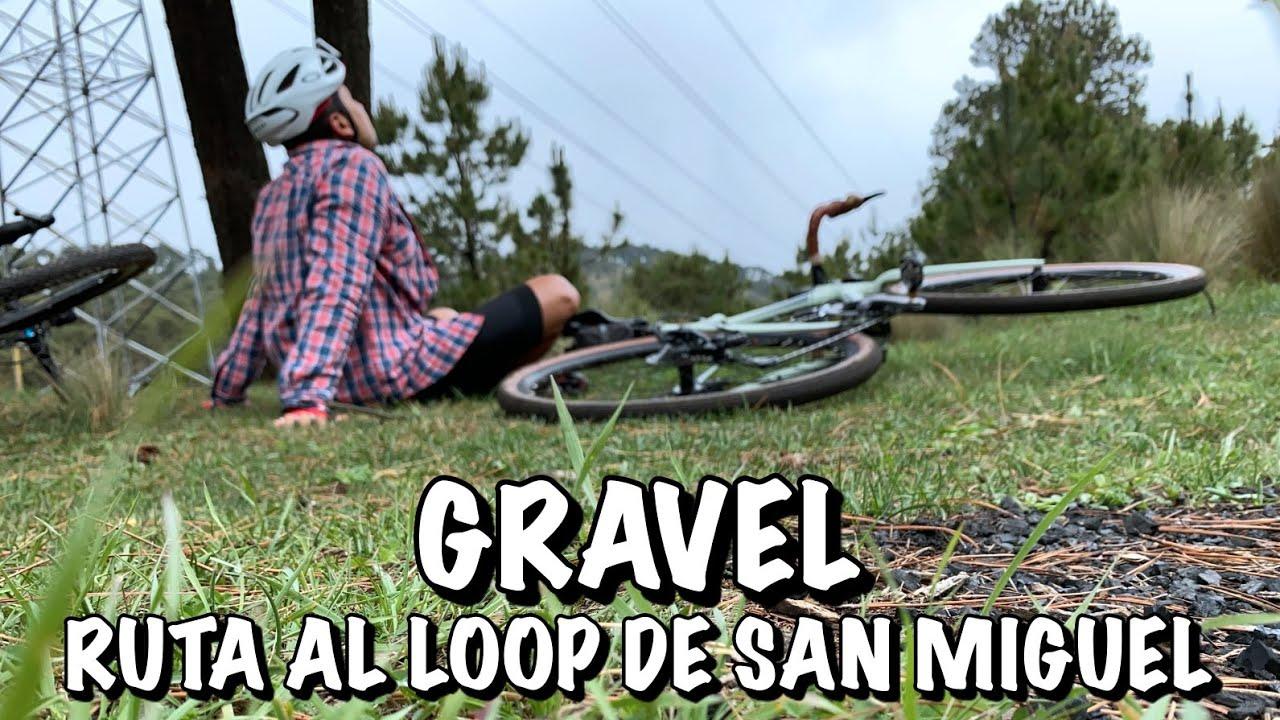 GRAVEL / RUTA AL LOOP DE SAN MIGUEL