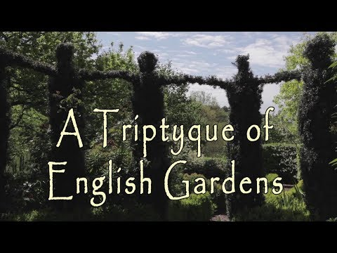 A Triptyque of English Gardens