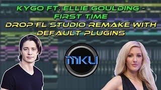 FL Studio Tutorial | Kygo ft. Ellie Goulding - First Time Drop Remake with default plugins + FLP