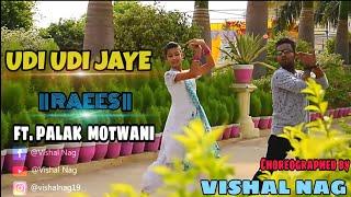 Udi Udi Jaye || Raees ||Dance cover by Vishal Nag ft. Palak motwani
