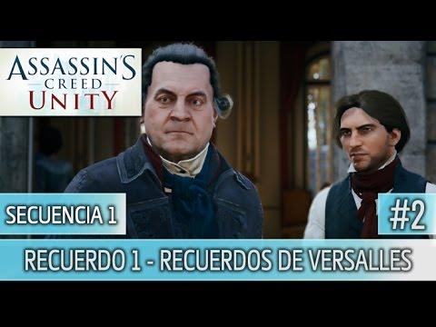 Assassin's Creed Unity - Guia Walkthrough - Secuencia 1 - Recuerdos de Versalles | 100% | Español
