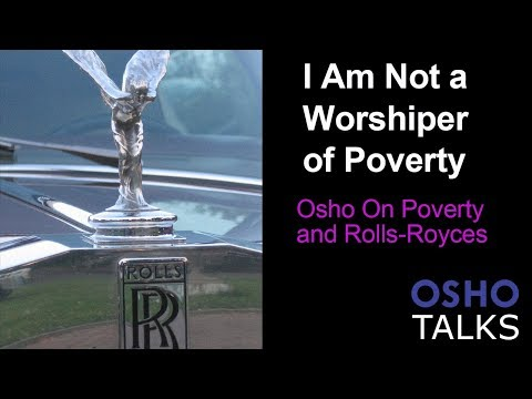 OSHO: I Am Not a Worshiper of Poverty