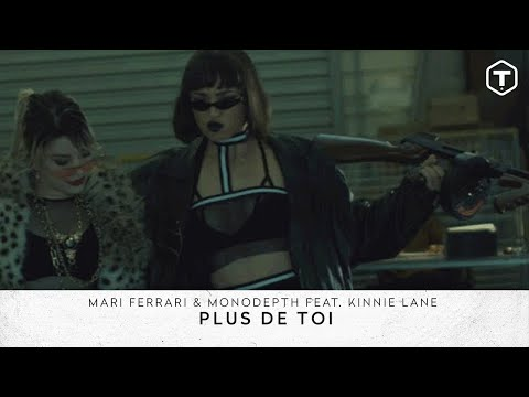 Mari Ferrari & Monodepth - Plus de Toi (feat. Kinnie Lane) (Official Video) - Time Records
