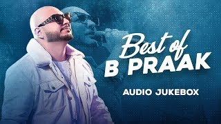 Best of B Praak | Audio Jukebox | Latest Punjabi Songs 2020 | Speed Records