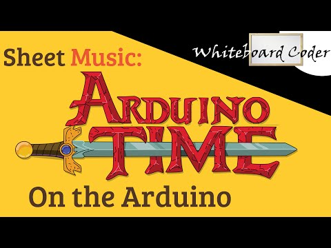 Arduino: Program to play the adventure time theme song