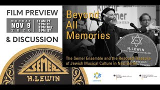 Beyond All Memories: The Semer Ensemble & The Rescued Treasure of Jewish Musical Life in Nazi Berlin