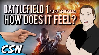 how battlefield 1 feels alpha impressions csn