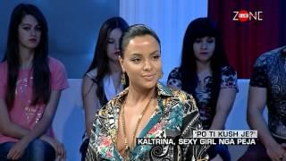 Zone e lire - 'Po ti kush je?' Kaltrina, sexy girl nga Peja! (19 qershor 2015)