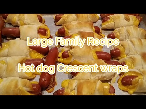 Large Family recipe...Hot DOG crescent wraps...easy lunch idea