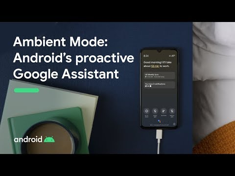 Ambient Mode: Android's proactive Google Assistant