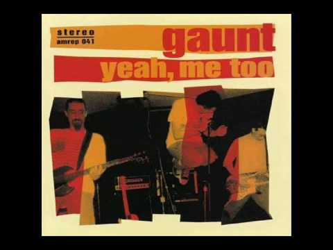 Gaunt - Yeah, Me Too (Full Album)